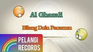 Video Al Ghazali - Bilang Dulu Pacarmu (Official Lyric Video) | Soundtrack Siapa Takut Jatuh Cinta download MP3, 3GP, MP4, WEBM, AVI, FLV Desember 2017