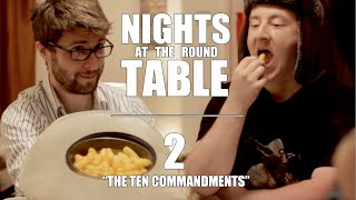 "Nights at the Round Table Ep2 | ""The Ten Commandments"""