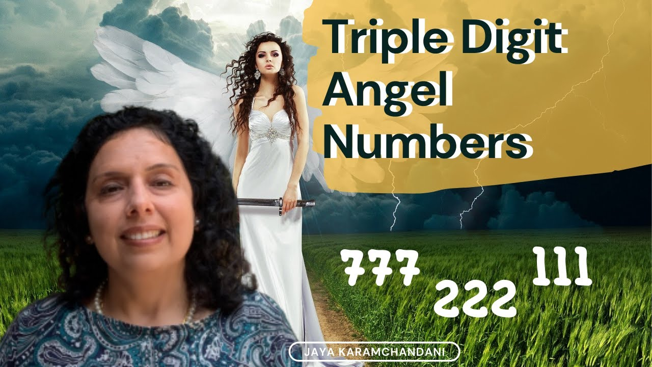 Seeing 111, 777  What are Angels saying to you? Triple Digit Angel Numbers-  Jaya Karamchandani