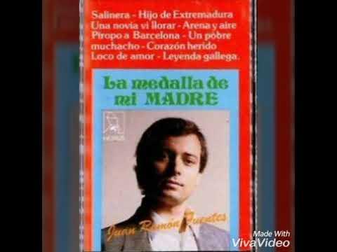 Juan Ramón Fuentes La Medalla De Mi Madre Youtube