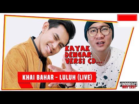 KHAI BAHAR - LULUH (LIVE) #INDOREACT