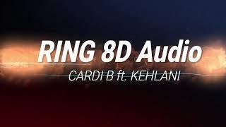 Cardi B - Ring ft.  Kehlani 8D Audio