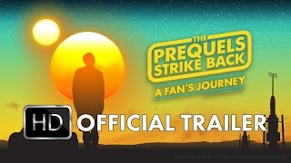 TRAILER —The Prequels Strike Back: A Fan's Journey - Now on iTunes, Amazon, VHX, and DVD