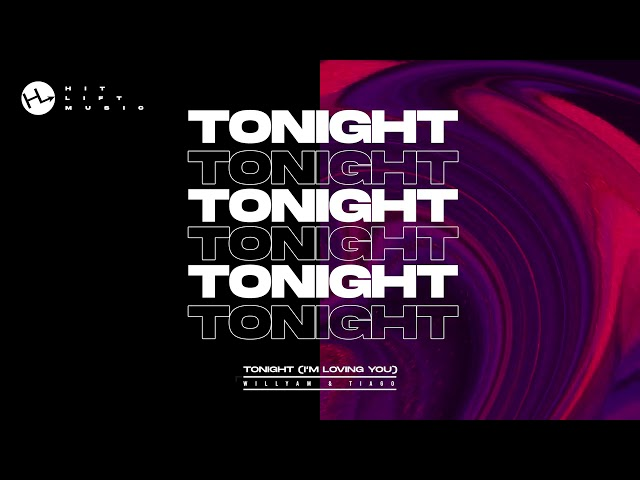 Willyam, Tiago - Tonight (I'm Loving You)