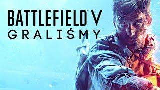 GRALIŚMY w Battlefielda V! Pierwsze wrażenia