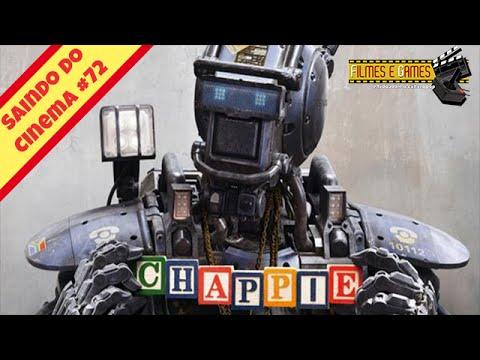 Chappie - Vídeo Análise HD - Saindo do Cinema #72