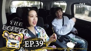 The Driver EP.39 - ต้น ธนษิต