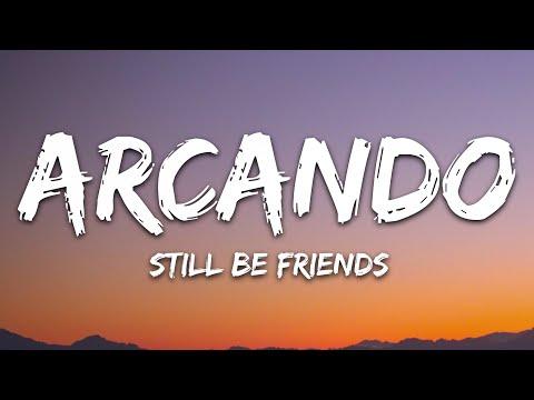 Arcando - Still Be Friends