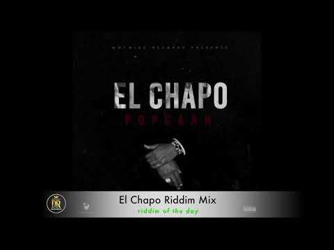 El Chapo riddim mix [El Chapo Riddim 2017]