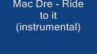 Mac Dre - Ride To It (instrumental)
