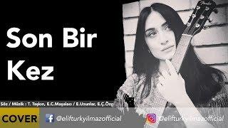 Elif Türkyılmaz - Son bir kez