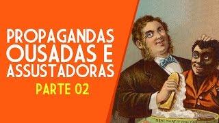 Propagandas Absurdas ou Assustadoras - Parte 02