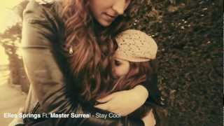 Elles Springs Ft. Master Surreal - Stay Cool (Stop bullying!)