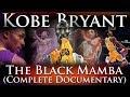 Kobe Bryant - The Black Mamba The Complete Career Documentary