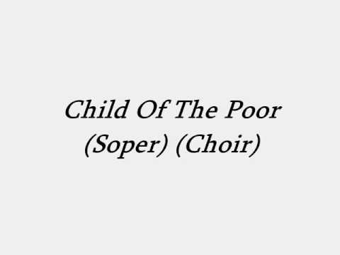 Child Of The Poor (Choir)