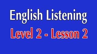 English Listening Level 2 - Lesson 2 - Why Do People Dislike Other People?
