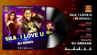 Sila I Love U (Official DJ REMIX) | Humane Sagar | Lubun-Tubun | Superhit Odia Song