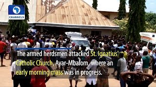 Suspected Herdsmen Kill 13 Worshipers, Two Catholic Priests In Benue Church