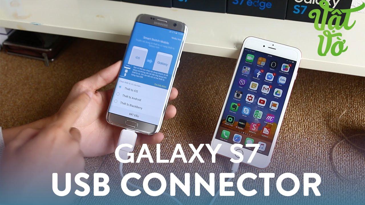 Vật Vờ| USB Connector trong hộp Galaxy S7|S7 Edge để làm gì?