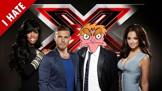 I HATE THE X FACTOR