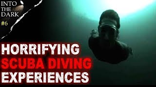 3 Frightening REAL Scuba Diving Experiences | INTO THE DARK #6