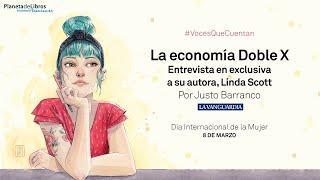 DIRECTO: La economía Doble X. Entrevista con Linda Scott, por Justo Barranco