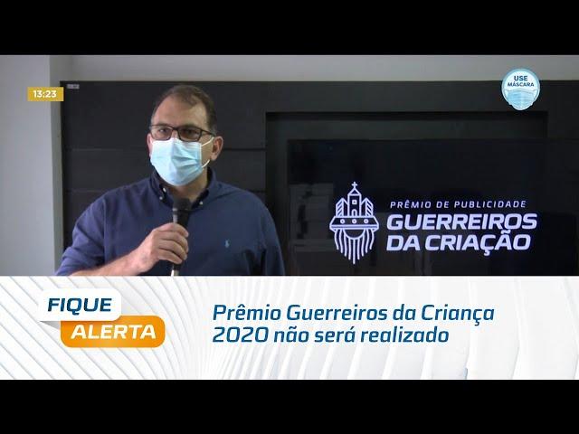 Prêmio Guerreiros da Criança 2020 não será realizado por conta da pandemia da Covid-19