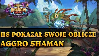 HS POKAZAŁ SWOJE OBLICZE - AGGRO SHAMAN - Hearthstone Decks std (The Boomsday Project)
