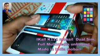 IKall K111 mobail Dual Sim Full Multimedia unboxing Made in India mobail