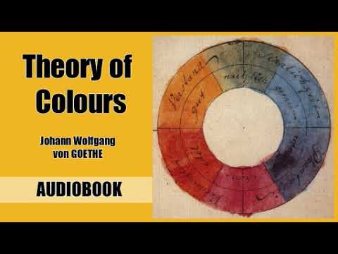 Theory of Colours by Johann Wolfgang von Goethe - Audiobook ( Part 1/2 )