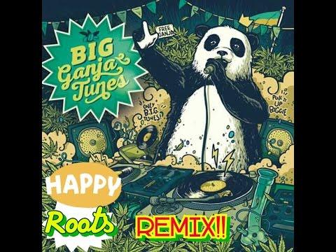Big Ganja Tunes.  Happy Roots Remix!!