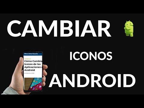Cómo Cambiar los Iconos de las Aplicaciones en Android
