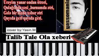Talib Tale Ola xeberi instrumental cover piano notlari cover Mp3ler Yukle,Mahni Mp3 Yukle,Musiqi Mp3 Yukle,Yeni Mp3 Yukle,Pulsuz Mp3 Yukle