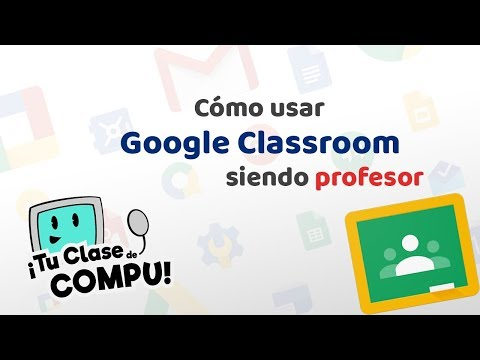 Tutorial: Cómo usar Classroom en modo Profesor - TuClasedeCompu