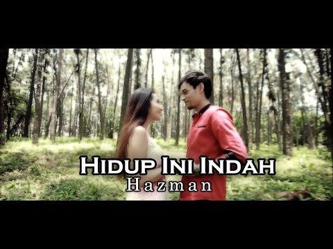 Hidup Ini Indah - Hazman (Official Video - HD)