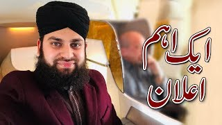 Hafiz Ahmed Raza Qadri - Important Announcement - UK Tour 2018