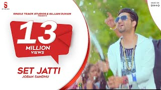 SET JATT | JOBAN SANDHU | VICKY DHALIWAL | OFFICIAL VIDEO | LATEST NEW PUNJABI SONGS 2017