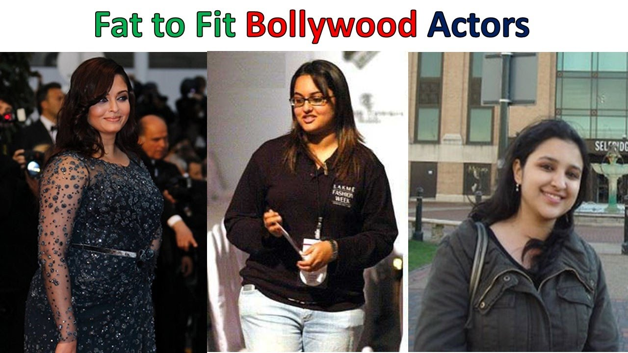 top bollywood actresses who went from fat to fit - youtube