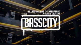 Affiliate - Change Your Mind ft. Dakota Sixx (Pelikann Remix)