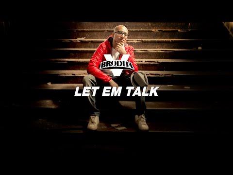 Brodha V - Let Em Talk [Music Video]
