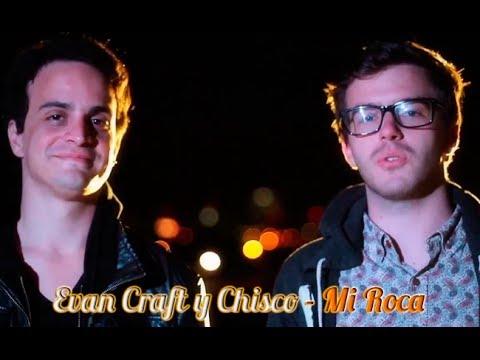Evan Craft y Chisco-MI ROCA-Con Letra
