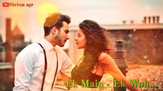 Dekhte dekhte song female version whatsapp status download