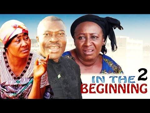 In The Beginning 2    -   Nigerian Nollywood Movie
