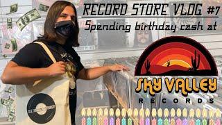 RECORD STORE VLOG #7: Spending birthday cash at Sky Valley Records! | Vinyl Community