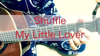 shuffle#MyLittleLover.