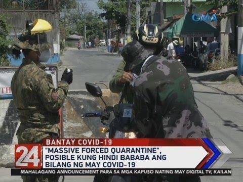 24 Oras: Massive forced quarantine, posible kung hindi bababa ang bilang ng may COVID-19