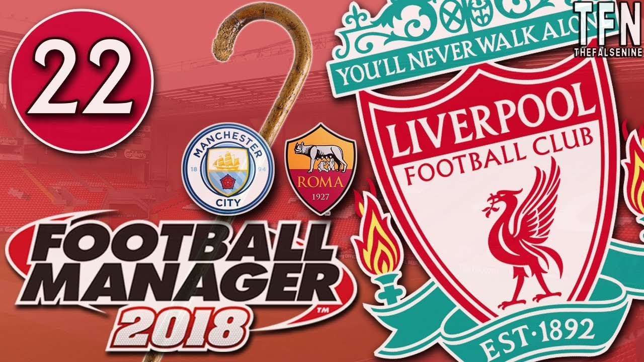#FM18 Football Manager 2018 / Liverpool / Episode 22 ...