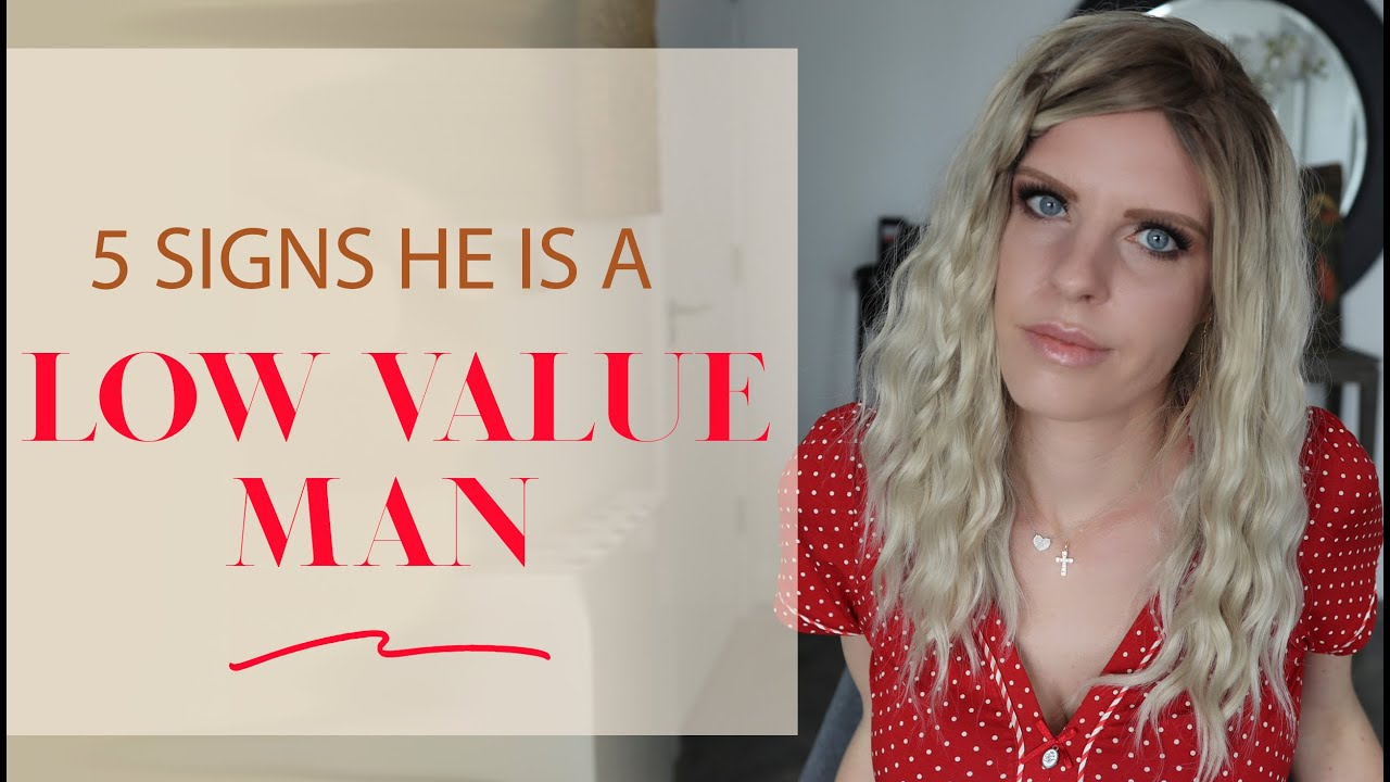 5 Signs Of A Low Value Man | 5 Signs Of A Toxic Man