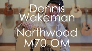 Dennis Wakeman plays a Northwood M70-OM
