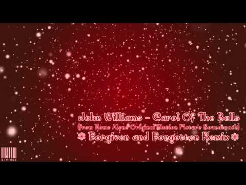 John Williams  Carol Of The Bells  Forgiven and Forgotten Remix